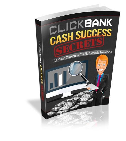 Clickbank Cash Success Secrets Ebook