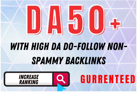 DA 50 PLUS 100+ HIGH DA DOFOLLOW BACKLINKS MANUALLY CREATED