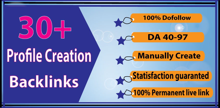 I Will Provide 30+ Profile Creation Backlink To Rank Your Website