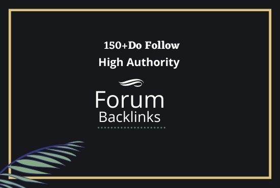 high Authority 150 Forum Profile backlinks.
