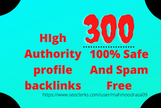I will give you 300 high authority profile dofollow SEO backlinks