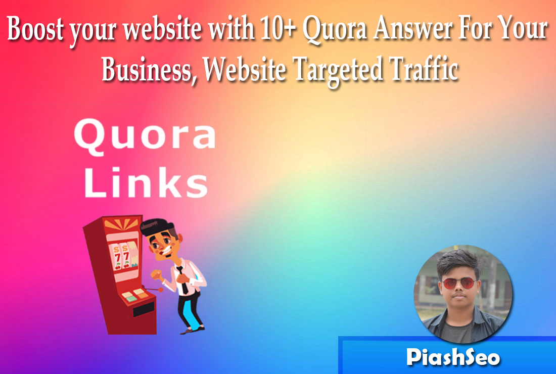 Boost your website with 10+ Quora Answer For Your Business,  Website Targeted Traffic