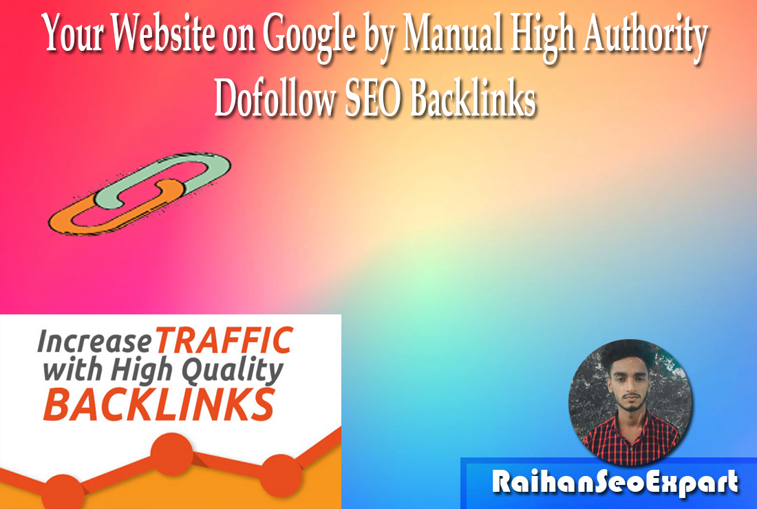 Your Website on Google by Manual High Authority Dofollow SEO Backlinks