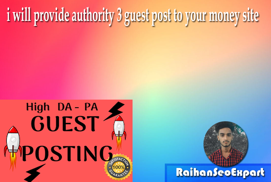 i will provide authority 3 guest post to your money site