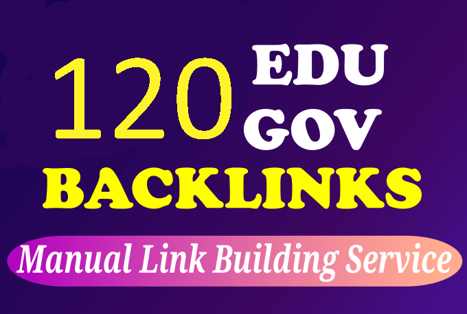 I will manually build 60 Edu and 60 Gov backlinks white hat SEO