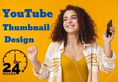 I will design attractive YouTube Thumbnails in 24 hours