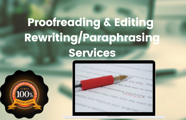 I will proofread,  edit,  and rewrite or paraphrase any writing