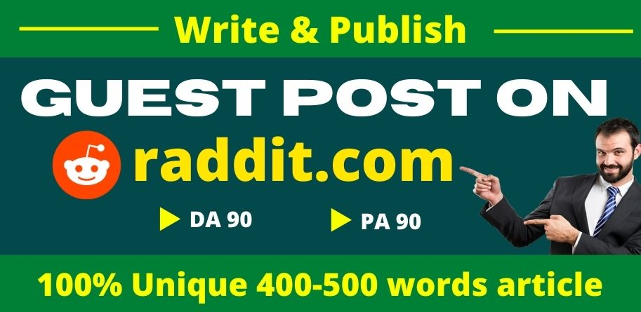 I will right and publish a guest post on reddit. com-DA/90, PA/90