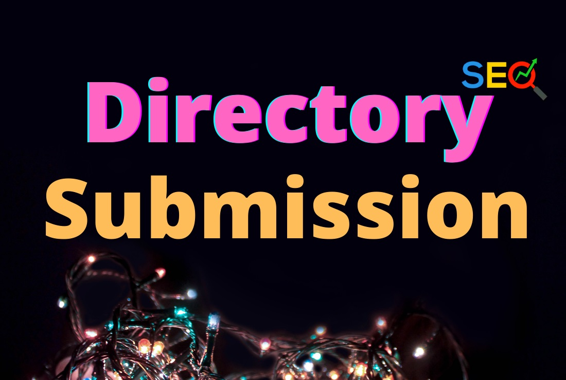100 Manually Directory Submission High Quality SEO Backlinks on High DA/PA Site