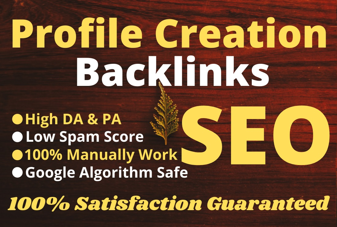 100 High Quality Profile Creation Unique Backlinks
