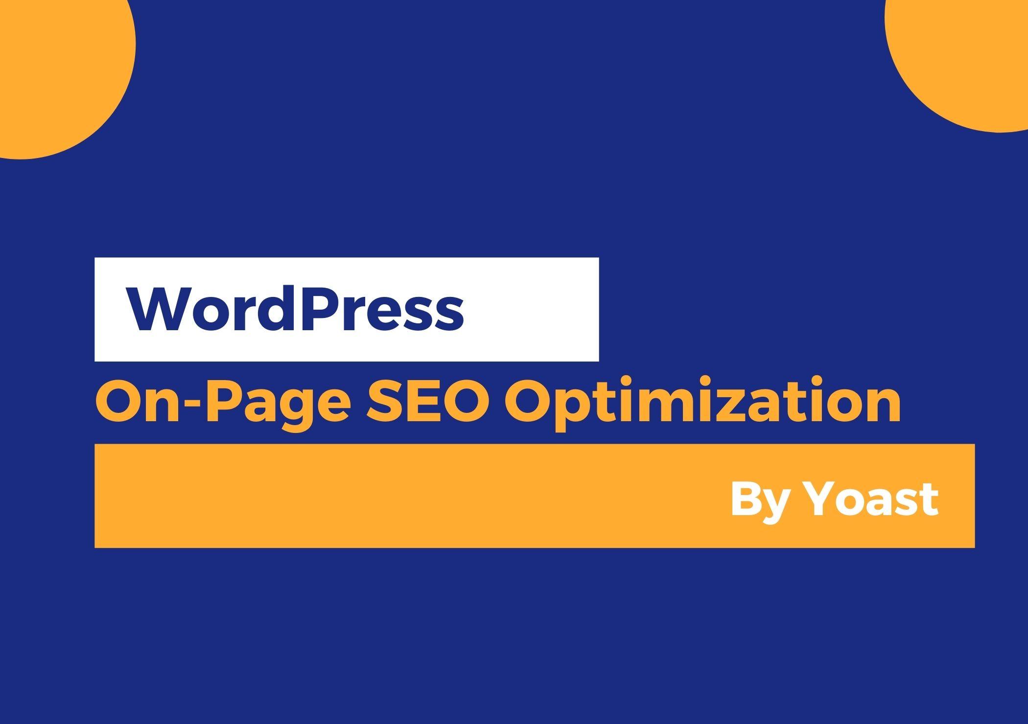 I will do WordPress Onpage SEO Optimization By Yoast