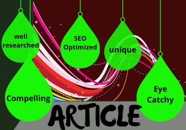 I will write high quality seo article for website and blog up to 1000-words