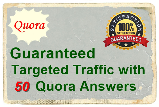 I will provide you Guaranteed Targeted Traffic with 50 Quora Answers