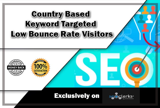Drive Country Based Keyword Targeted Low Bounce Rate Visitors