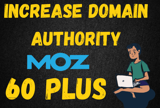 i will increase your moz domain authority 50+ with google links