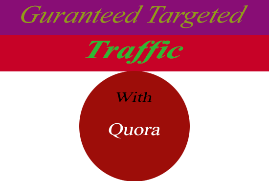 give guaranted niche relevent traffic with 30 quora answers