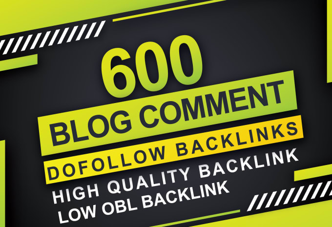 I will create 600 blog comments on high DA PA 20+ to 90+