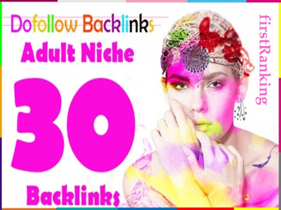 I will make 30 Adult High quality Dofollow Backlinks for off page SEO services