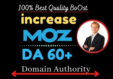 I will increase Moz domain authority,  increase moz DA 0 to 60+