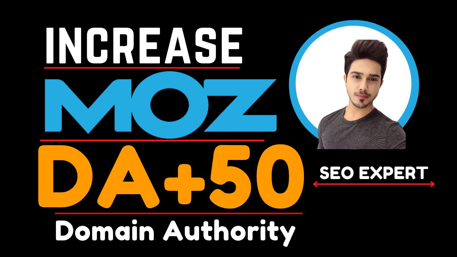 increase MOZ domain Authority MOZ DA 50 plus
