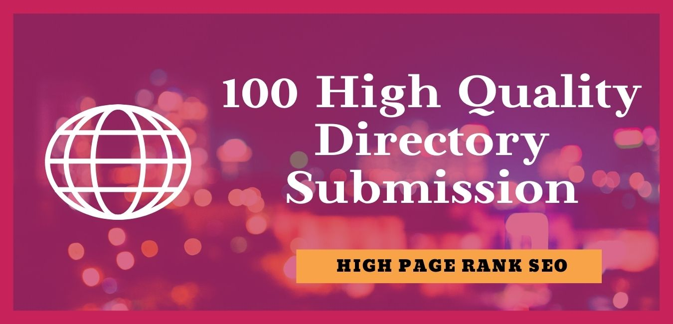 I will provide 100 high quality directory submission to rank up website
