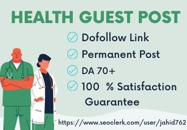 I will publish health guest post on DA 70+ with dofollow backlinks