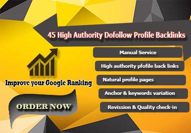 Claim Your 45 Do-Follow High Authority Manual profile Backlinks