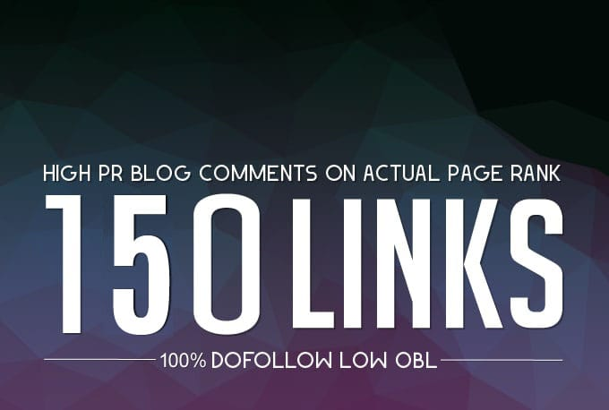 Provide 150 high quality blog comment backlinks
