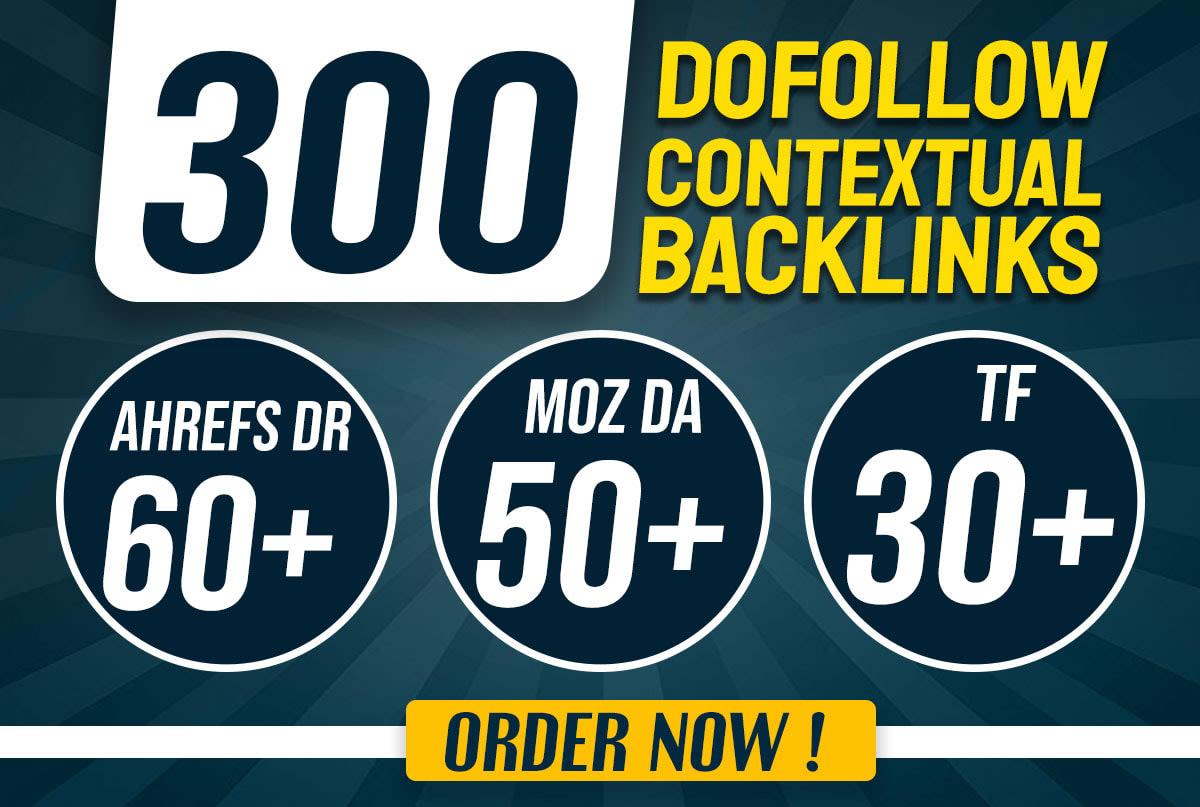 Create 300 Dofollow Contextual Backlinks OF DR/DA and TF for good SEO ranking