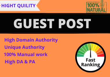 Build 10 High Authority DA PA GUEST POST Manually