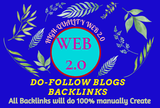 Will do manually Create 250+ High-Quality Web2.0 do-follow blogs Backlinks
