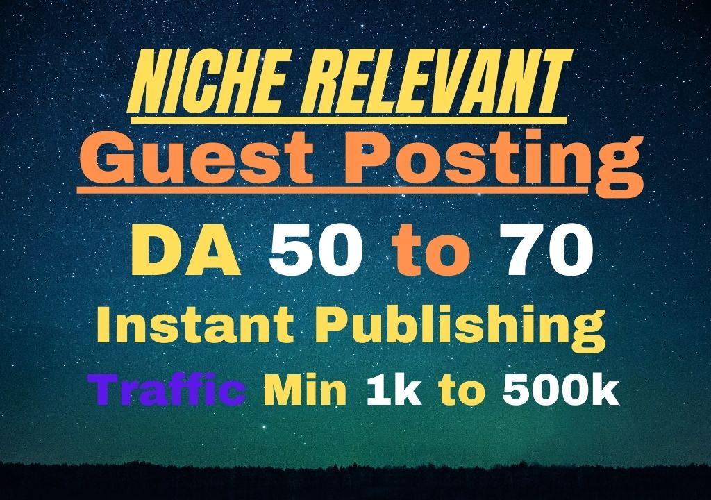 I will guest post on high authority SEO websites da 7o to 90 plus