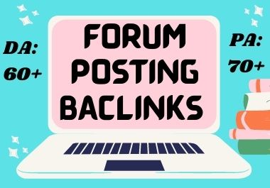 I will create 100 high da 60+ plus high quality and high authority forum posting backlinks
