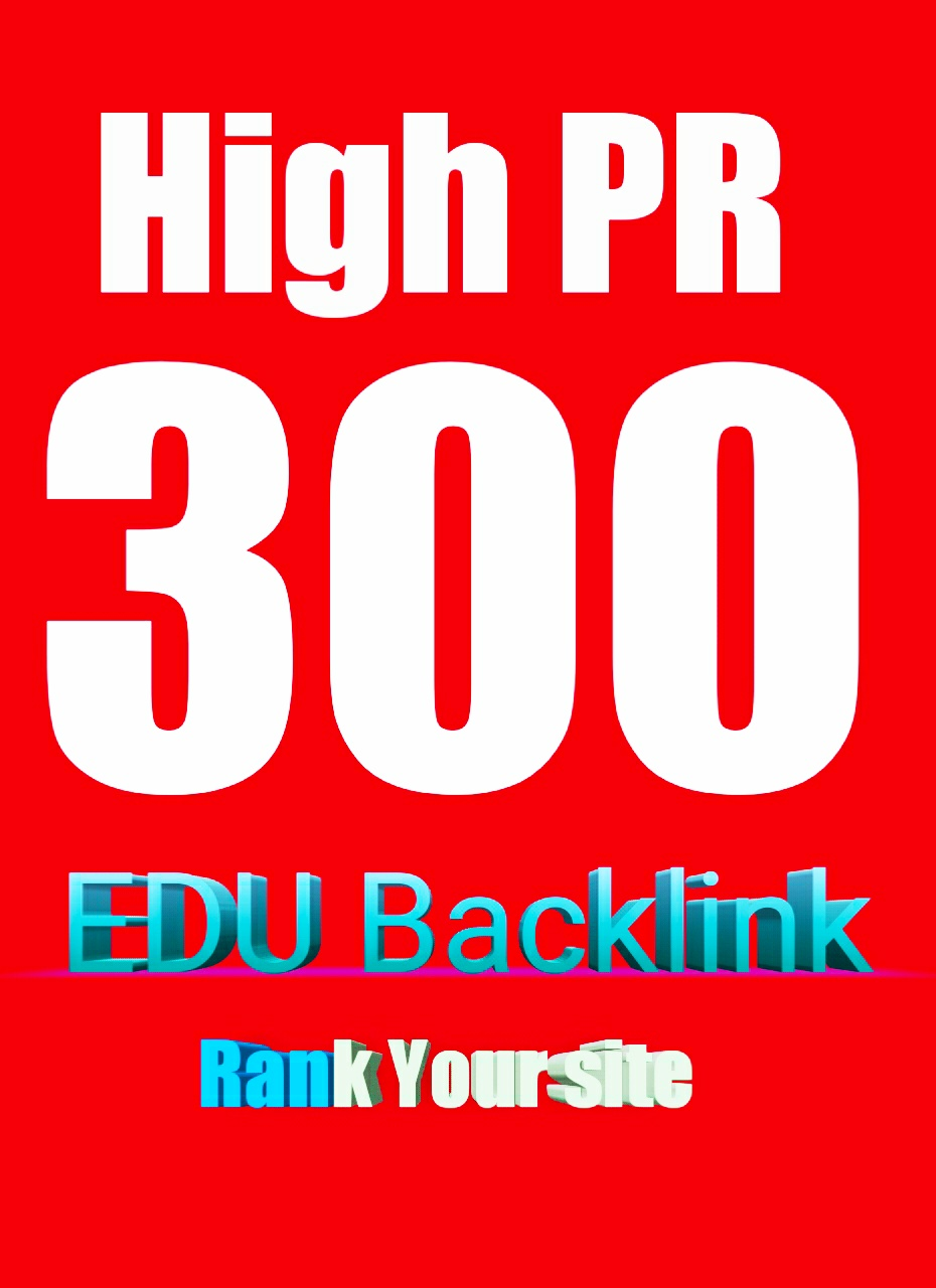 we will do 300 HQ EDU Backlink for your site