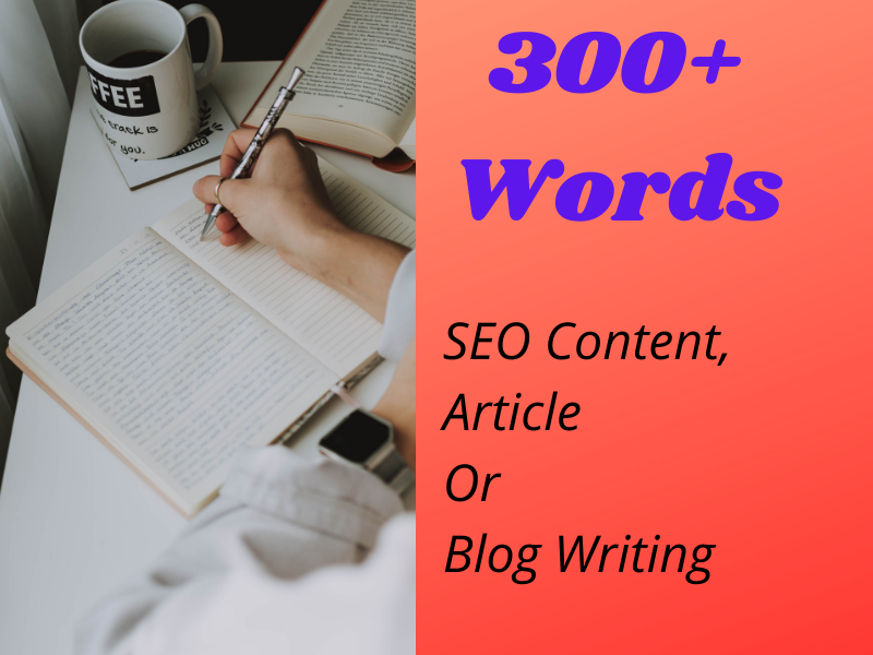 I will write in 300+ words SEO Content,  Article Or Blog Writing.