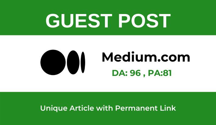 Write and publish A High Quality Guest Post on Medium. com -DA 96 PA 81