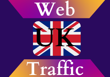 UK traffic for 30 days Unlimited traffic low bounce google analytics traceable web traffic