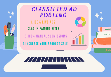 I will Post your Ad to Top and High Quality Classified Ad Posting Site