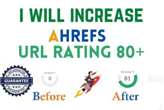 I will increase url rating ahrefs to 80+