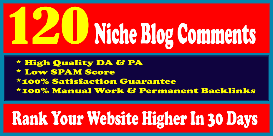 I will do 120 High Quality niche relevant blog comments nofollow backlinks