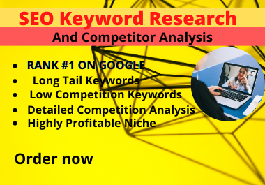 I will do expert Keyword Research and Competitors Analysis
