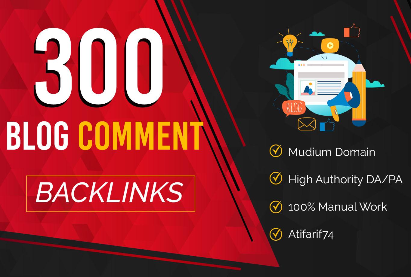 300 High metric Do-Follow Blog Comments