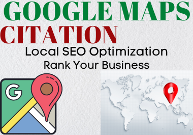 Create 300 Google Map Citations Backlinks In Local SEO To Drive More Customers