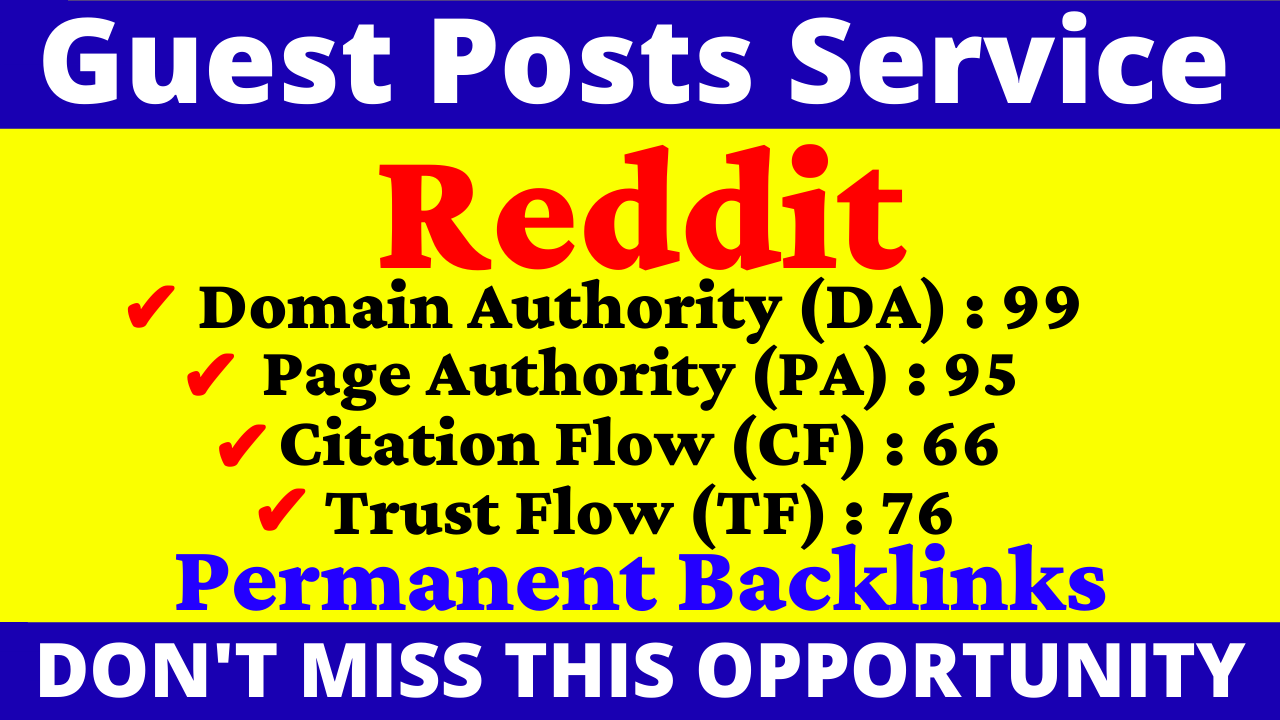 Write & Publish A Guest Post On Reddit DA 99,  PA 95 CF TF 60 Plus With Index Guarantee Backlinks