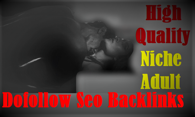 30 Manual DA 90+Pr9 Niche Adult High Quality Dofollow Backlinks Off Page Seo For Google Top Ranking