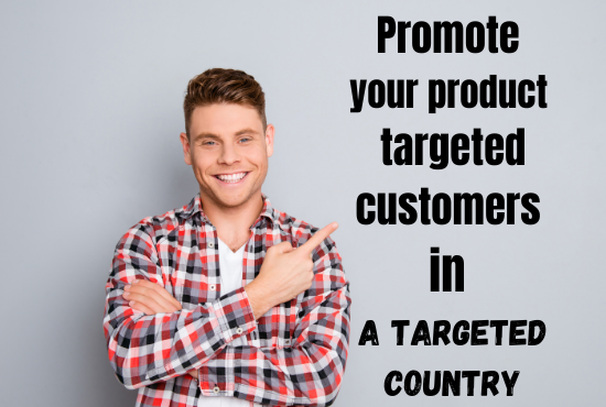 I Will promote your product and services to 2 million targeted customers in a targeted country