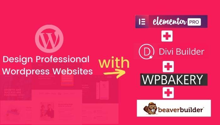 I will design professional wordpress websites using elementor pro,  divi,  wpbakery