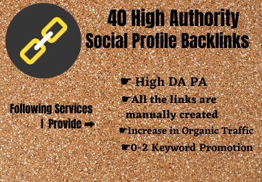 Create 40 High Authority Social Profile Backlinks