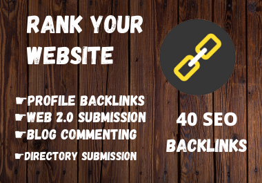 Build 40 high-quality SEO Backlinks to Rank Your Website