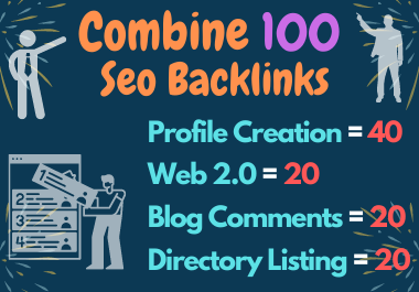 Combine 100 SEO Backlinks Web2.0, Directory Listing, Blog Comments & Profile Backlinks Manually Done